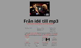 Copy of Från idé till mp3