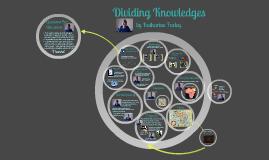 Dividing Knowledges