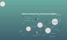Math Anxiety/Test Taking Strategies