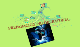 Copy of PREPARACION PREOPERATORIA.