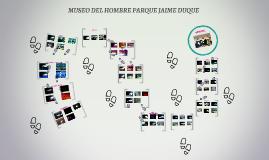 MUSEO DEL HOMBRE PARQUE JAIME DUQUE