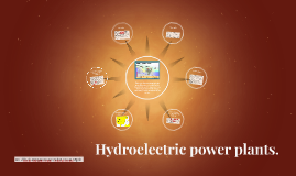 Hydroelectric power plants.