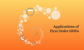 Applications of First Order ODEs
