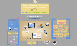 Copy of Keys to Success! Can YOU go to college?