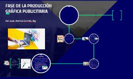 FASE DE LA PRODUCCIÓN GRÁFICA PUBLICITARIA
