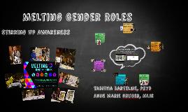 Melting Gender Roles