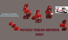 PROTOCOLO TRASLADO ASISTENCIAL BASICO