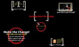 Bullying: Choose To Make The Change