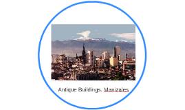 Antique Buildings. Manizales