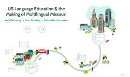 Copy of The Making of Multilingual Education in Missouri