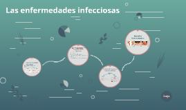 Las enfermedades contagiosas.