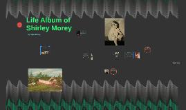 Life Album of Shirley Morey