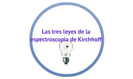 Las tres leyes de la espectroscopia de Kirchhoff