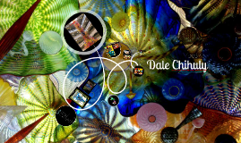 Copy of Dale Chihuly a