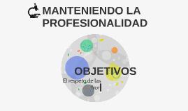 MANTENIENDO LA PROFESIONALIDAD