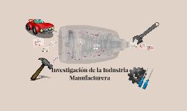 Investigación de la Industria Manufacturera