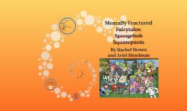 Mentally Fractured Fairytales: Spongebob Squarepants