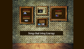 Songs that Bring Courage