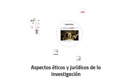 Copy of Aspectos éticos y jurídicos de la investigación
