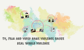TV, film and video game violence cause real world violence