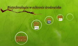Biotechnologia w ochronie środowiska
