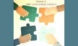 Taller como trabajo colectivo