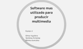 Software mas utilizado para producir multimedia