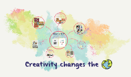 Creativity changes the world