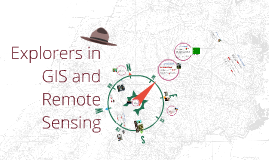 Copy of Explorers in GIS and Remote Sensing