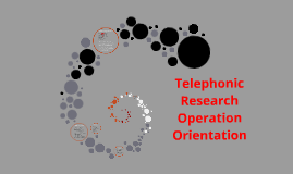 Telephonic Research Operation Orientation 2014