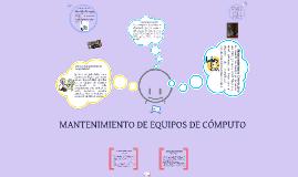 Copy of Mantenimiento Preventivo y Correctivo de Computadoras