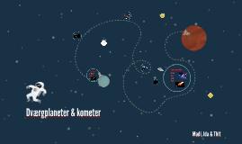 Dværgplaneter & kometer