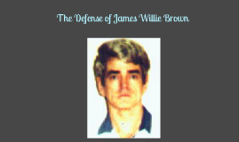 The Defense of James Willie Brown