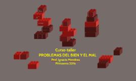 PROBLEMAS DEL BIEN Y EL MAL