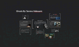 Ghosts By: Serena Vukosavic