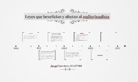 Leyes que benefician y afectan al audiovisualista