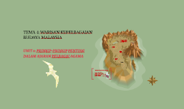 TEMA 4: WARISAN KEPELBAGAIAN BUDAYA MALAYSIA