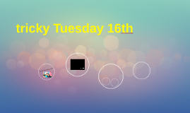 SCHOOL DAY tricky Tuesday 16th