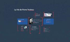 La Vie de Pierre Trudeau