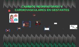 CAMBIOS RESPIRATORIOS Y CARDIOVASCULARES EN GESTANTES