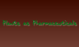 Plants as Pharmaceuticals