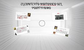 Copy of EL CONTEXTO HISTORICO DEL POSITIVISMO