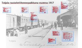 Toijala rautatieliikennepaikkana vuonna 1917