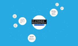 Ch. 17 Industrial Dominance Part 2