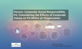 Corporate Social Responsibility Fit: Considering the Effects