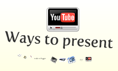 Ways to present