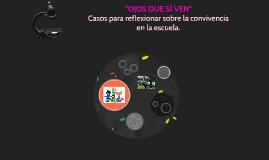 """Copy of """"OJOS QUE SÍ VEN"""""""
