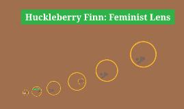 Huckleberry Finn: Feminist Lense