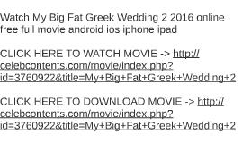 watch my big fat greek wedding 2 2016 online free full movie by vicki davis on prezi
