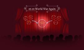 05.01 World War Again